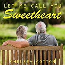 Let Me Call You Sweetheart Audiobook by Chelsea Cotton Narrated by James McSorley