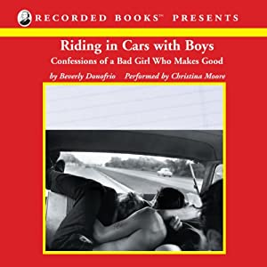 Riding in Cars with Boys: Confessions of a Bad Girl Who Makes Good | [Beverly Donofrio]