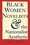 img - for [Black Women Novelists and the Nationalist Aesthetic] (By: Madhu Dubey) [published: May, 1994] book / textbook / text book