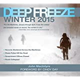 Deep Freeze Winter 2015: A Photographic Memory of Storm, Survival and Triumph