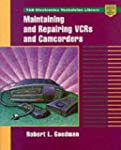 Maintaining and Repairing  VCRs and C...