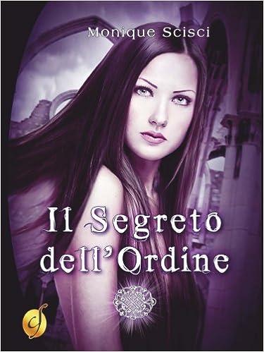 Monique Scisci - L'ampolla scarlatta vol. 2 - Il segreto dell'ordine (2014)