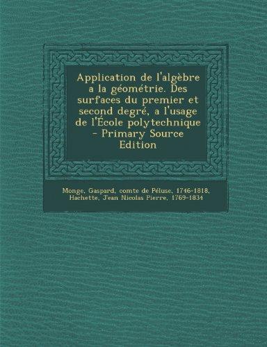 Application de l'algèbre a la géométrie. Des surfaces du premier et second degré, a l'usage de l'École polytechnique