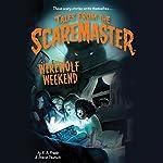 Werewolf Weekend: Tales from the Scaremaster, Book 1 | B. A. Frade,Stacia Deutsch