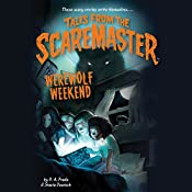 Werewolf Weekend: Tales from the Scaremaster, Book 1 | B. A. Frade, Stacia Deutsch
