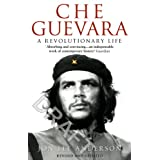 Che Guevara: A Revolutionary Lifeby Jon Lee Anderson