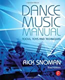 img - for By Rick Snoman Dance Music Manual: Tools, Toys, and Techniques (3rd Edition) book / textbook / text book