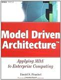 Frankel Model Driven Architecture (OMG: Applying MDA to Enterprise Computing