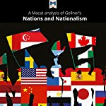 A Macat Analysis of Ernest Gellner's Nations and Nationalism |  Macat