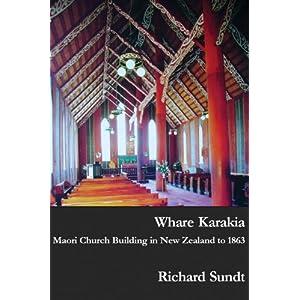 Whare Karakia: Maori Church Building, Decoration and Ritual in Aotearoa New Zealand, 1834–1863