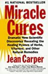 Miracle Cures: Dramatic New Scientifi...