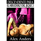 Descendiente Para el Heredero del Jeque 2 (BDSM, Macho alfa dominante, Literatura erótica sobre sumisión femenina...