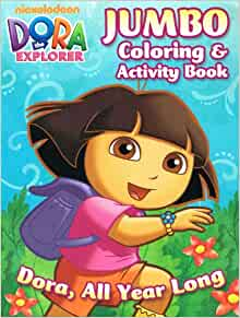 Dora The Explorer Jumbo Coloring Amp Activity Book Viacom Nickelodeon 9781615684519 Amazon