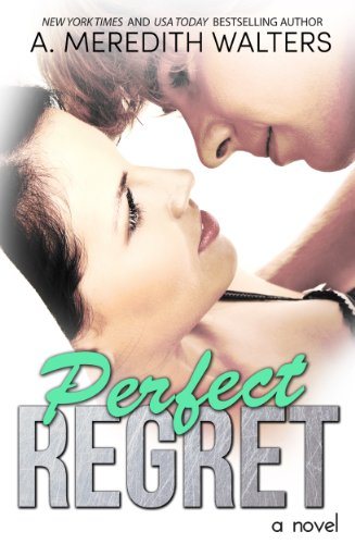 Perfect Regret (Bad Rep) by A. Meredith Walters
