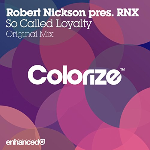 Robert Nickson pres. RNX-So Called Loyalty-(ENCOLOR047)-WEB-2014-gnvr Download