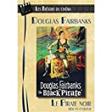 echange, troc Les Trésors du cinéma : Douglas Fairbanks - Le Pirate Noir (The Black Pirate) - Version Couleur