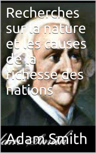 Adam Smith - Recherches sur la nature et les causes de la richesse des nations