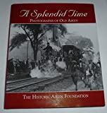 img - for A SPLENDID TIME: Photographs of Old Aiken. book / textbook / text book
