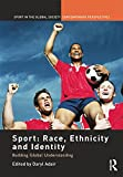 Sport: Race, Ethnicity and Identity: Building Global Understanding