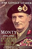The Lonely Leader: Monty 1944-1945 (0330342495) by Horne, Alistair