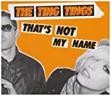Ting Tings That's Not My Name by Ting Tings (2008) Audio CD