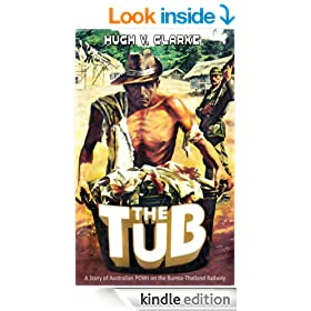 The Tub: A story of Australian POWs on the Burma-Thailand Railway