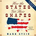 How the States Got Their Shapes (       UNABRIDGED) by Mark Stein Narrated by Brian Holsopple