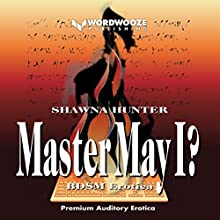 Master May I?: A Tale of Worship and Submission | Livre audio Auteur(s) : Shawna Hunter Narrateur(s) : Kalinda Little