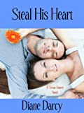 Steal His Heart (A Romantic Comedy)