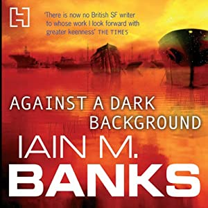 Against a Dark Background | [Iain M. Banks]