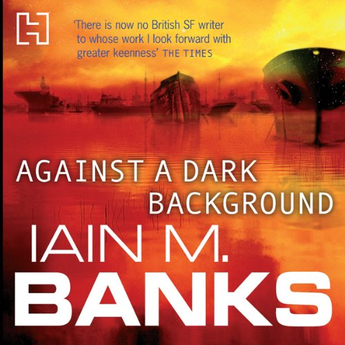 Against a Dark Background [REQ] - Iain M. Banks