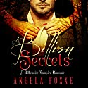 A Billion Secrets: A Billionaire Vampire Romance Novel Audiobook by Angela Foxxe Narrated by Charlie Boswell
