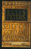 City of Gold and Shadows (0515035904) by Ellis Peters