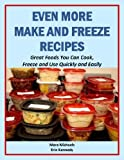 Even More Make and Freeze Recipes (Eat Better For Less Guides)