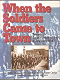 When the Soldiers Came to Town: Spartanburgs Camp Wadsworth, 1917-1919, and Camp Croft, 1941-1945