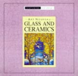 Art Nouveau Glass and Ceramics (Pocket Companion Guides - Centuries of Style) (1840131241) by TREWIN COPPLESTONE