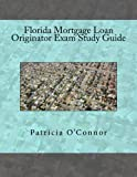 Florida Mortgage Loan Originator Exam Study Guide