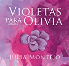Violetas para Olivia [Violets for Olivia] (       UNABRIDGED) by Julia Montejo Narrated by Janice Guerrero