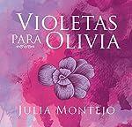 Violetas para Olivia [Violets for Olivia]   Julia Montejo