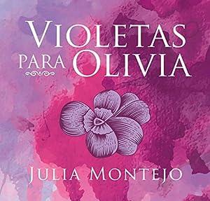 Violetas para Olivia [Violets for Olivia] Audiobook