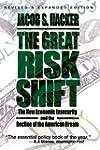 The Great Risk Shift: The New Economi...