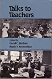 Talks to Teachers: A Festschrift for N.L. Gage (0394356446) by Berliner, David C.