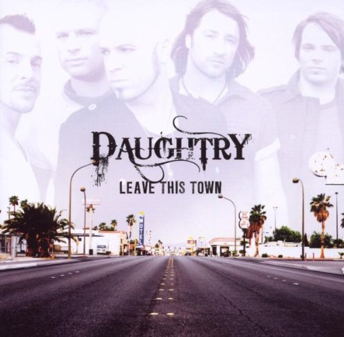 Daughtry - Leave This Town (Bonus Track V - Zortam Music