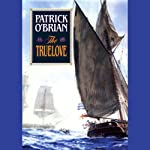 The Truelove (       UNABRIDGED) by Patrick O'Brian Narrated by Simon Vance
