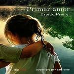 Primer amor | Espido Freire
