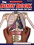 The Body Book: Easy-to-Make Hands-on Models That Teach (0545048737) by Donald M. Silver