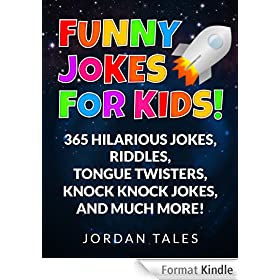 Funny Jokes for Kids!  365 Hilarious Jokes, Riddles, Tongue Twisters, Knock Knock Jokes, and much more!
