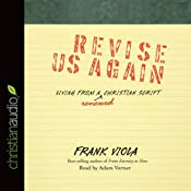 Revise Us Again: Living from a Renewed Christian Script | [Frank Viola]