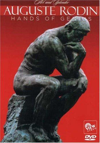 Auguste Rodin: The Hands of Genius - Art and Splendor Series