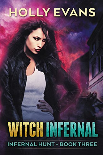 Witch Infernal (Infernal Hunt Book 3)